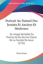 Portrait Au Naturel Des Jesuites Et Anciens Et Modernes af Pierre Boyer