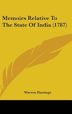 Memoirs Relative to the State of India (1787) af Warren Hastings