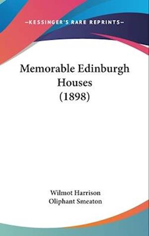 Memorable Edinburgh Houses (1898) af Wilmot Harrison
