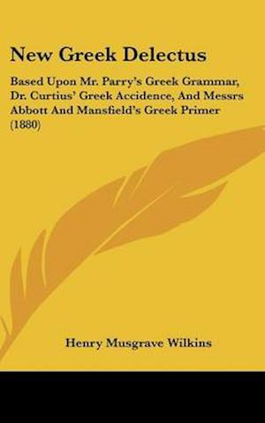 New Greek Delectus af Henry Musgrave Wilkins