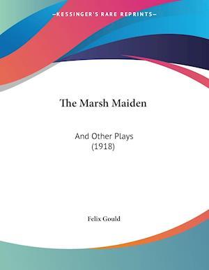 The Marsh Maiden af Felix Gould