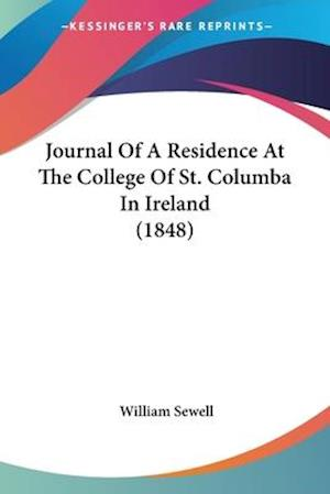 Journal of a Residence at the College of St. Columba in Ireland (1848) af William Sewell