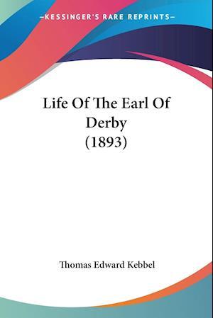 Life of the Earl of Derby (1893) af Thomas Edward Kebbel