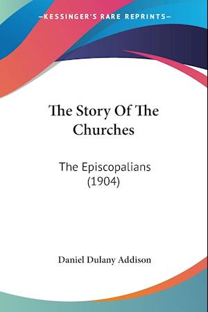 The Story of the Churches af Daniel Dulany Addison