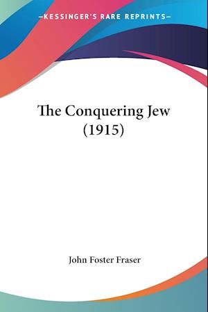 The Conquering Jew (1915) af John Foster Fraser