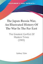 The Japan-Russia War, an Illustrated History of the War in the Far East af Sydney Tyler