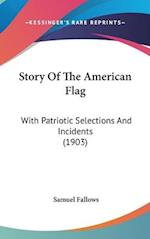 Story of the American Flag af Samuel Fallows