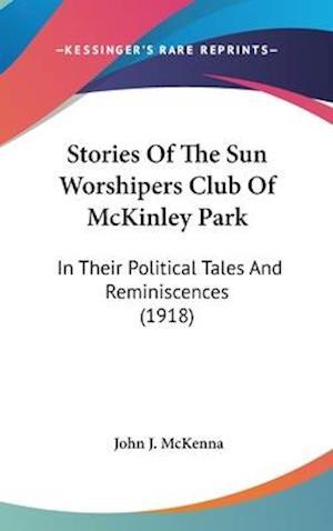 Stories of the Sun Worshipers Club of McKinley Park af John J. McKenna