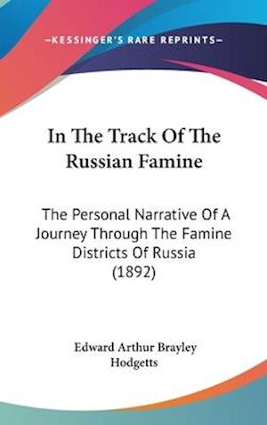 In the Track of the Russian Famine af Edward Arthur Brayley Hodgetts
