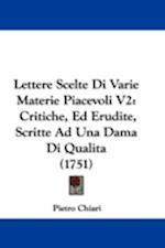 Lettere Scelte Di Varie Materie Piacevoli V2 af Pietro Chiari