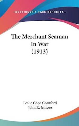 The Merchant Seaman in War (1913) af Leslie Cope Cornford