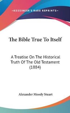 The Bible True to Itself af Alexander Moody Stuart