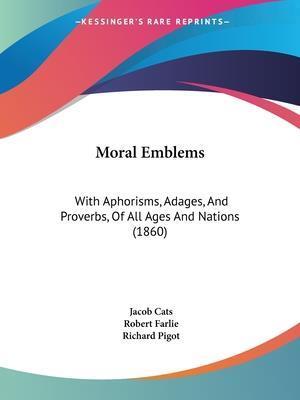 Moral Emblems af Jacob Cats, Robert Farlie
