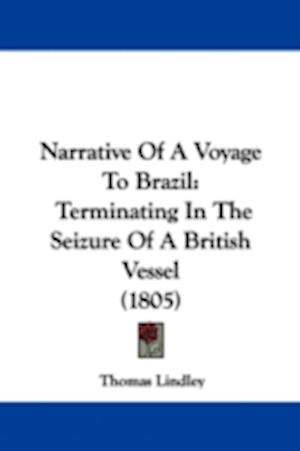 Narrative of a Voyage to Brazil af Thomas Lindley