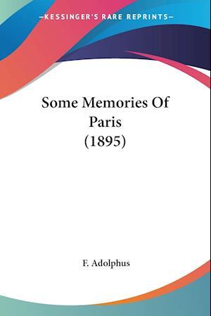 Some Memories of Paris (1895) af F. Adolphus