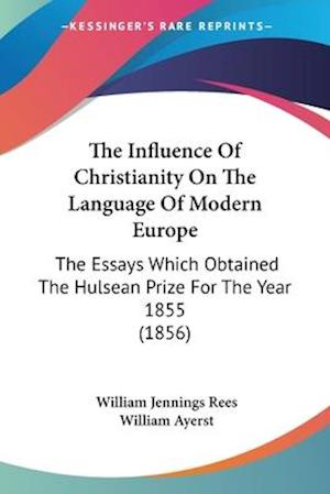 The Influence of Christianity on the Language of Modern Europe af William Ayerst, William Jennings Rees