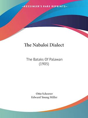 The Nabaloi Dialect af Edward Young Miller, Otto Scheerer