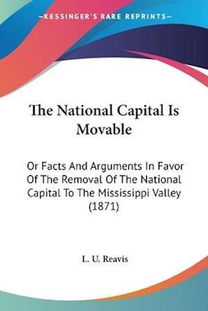 The National Capital Is Movable af L. U. Reavis