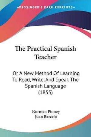 The Practical Spanish Teacher af Juan Barcelo, Norman Pinney