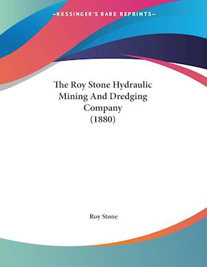The Roy Stone Hydraulic Mining and Dredging Company (1880) af Roy Stone