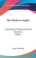 The Modern Angler af James Wallwork