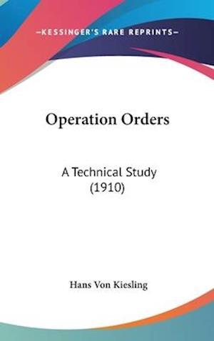 Operation Orders af Hans Von Kiesling