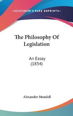 The Philosophy of Legislation af Alexander Mundell