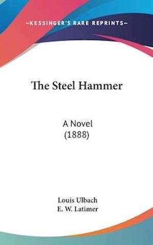 The Steel Hammer af Louis Ulbach