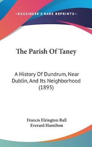 The Parish of Taney af Everard Hamilton, Francis Elrington Ball
