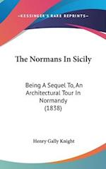 The Normans in Sicily af Henry Gally Knight