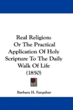 Real Religion af Barbara H. Farquhar