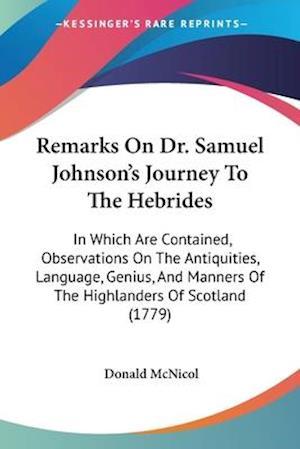 Remarks on Dr. Samuel Johnson's Journey to the Hebrides af Donald Mcnicol