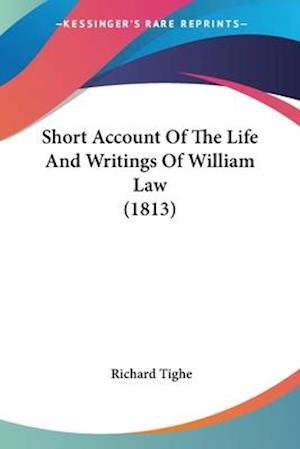 Short Account of the Life and Writings of William Law (1813) af Richard Tighe