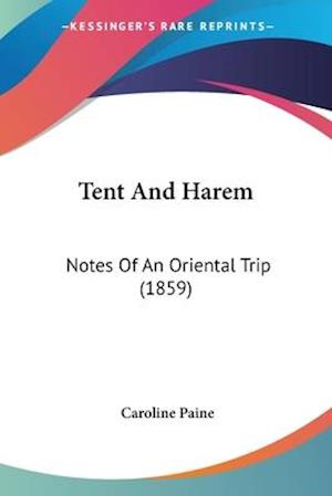 Tent and Harem af Caroline Paine
