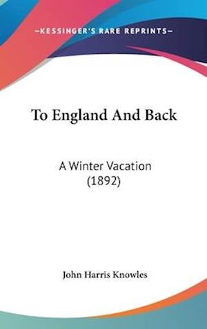 To England and Back af John Harris Knowles