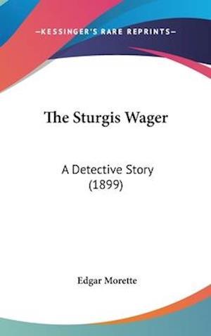 The Sturgis Wager af Edgar Morette