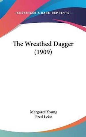 The Wreathed Dagger (1909) af Margaret Young