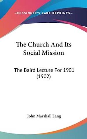 The Church and Its Social Mission af John Marshall Lang
