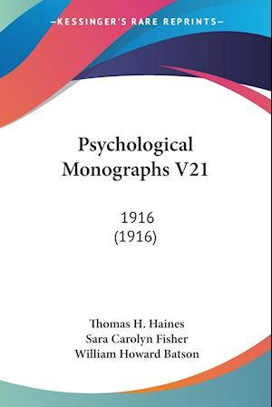 Psychological Monographs V21 af William Howard Batson, Thomas H. Haines, Sara Carolyn Fisher