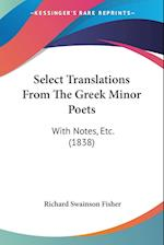 Select Translations from the Greek Minor Poets af Richard Swainson Fisher