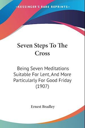 Seven Steps to the Cross af Ernest Bradley