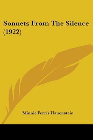 Sonnets from the Silence (1922) af Minnie Ferris Hauenstein