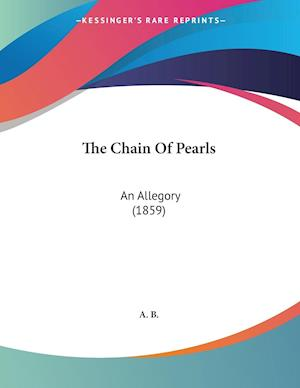 The Chain of Pearls af B. A. B., A. B.