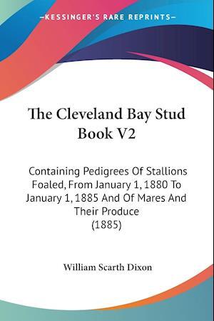 The Cleveland Bay Stud Book V2 af William Scarth Dixon
