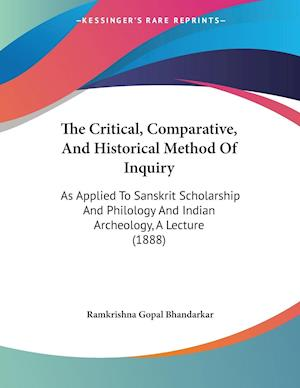 The Critical, Comparative, and Historical Method of Inquiry af Ramkrishna Gopal Bhandarkar