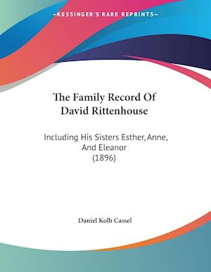 The Family Record of David Rittenhouse af Daniel Kolb Cassel