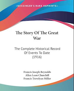 The Story of the Great War af Allen Leon Churchill, Francis Joseph Reynolds, Francis Trevelyan miller