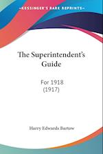 The Superintendent's Guide af Harry Edwards Bartow
