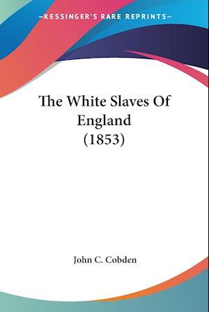 The White Slaves of England (1853) af John C. Cobden