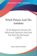 Witch Poison and the Antidote af James Martin Peebles